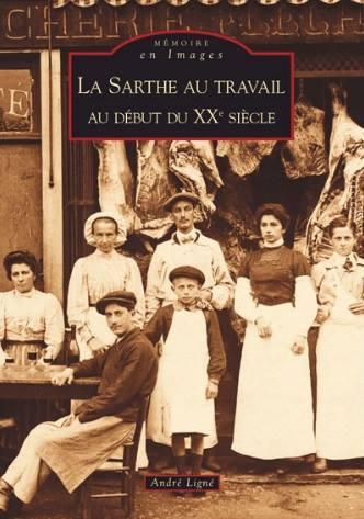 Livres - La Sarthe au travail au début du XXème siècle