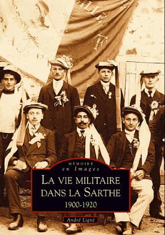 Livres - La vie militaire dans la Sarthe 1900-1920