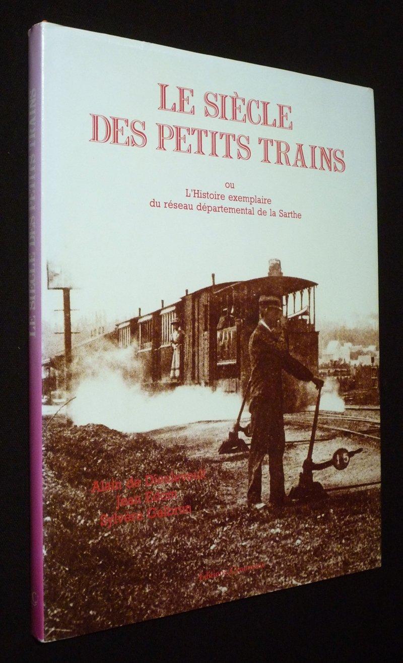 Livres - Le siècle des petits trains ou l'Histoire exemplaire du réseau départemental de la Sarthe