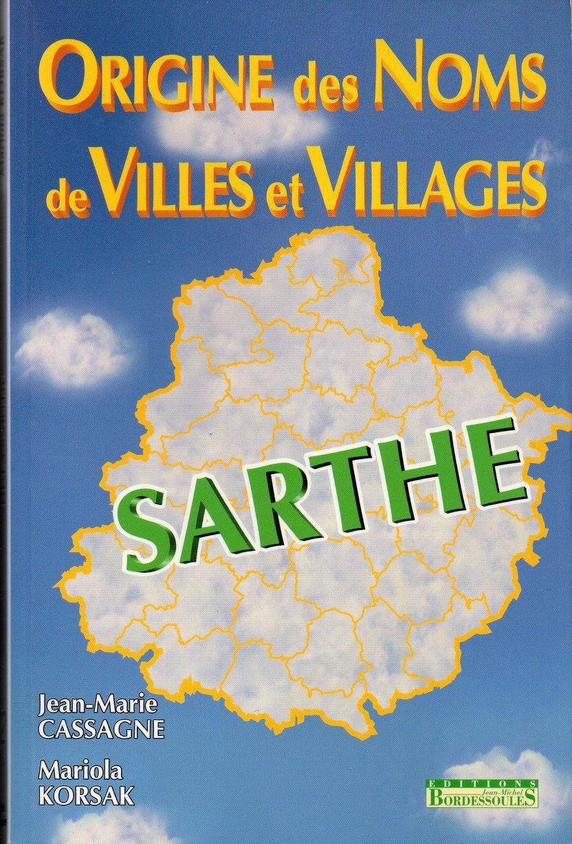 Livres - Origine des Noms des Villes et Villages - Edition Sarthe
