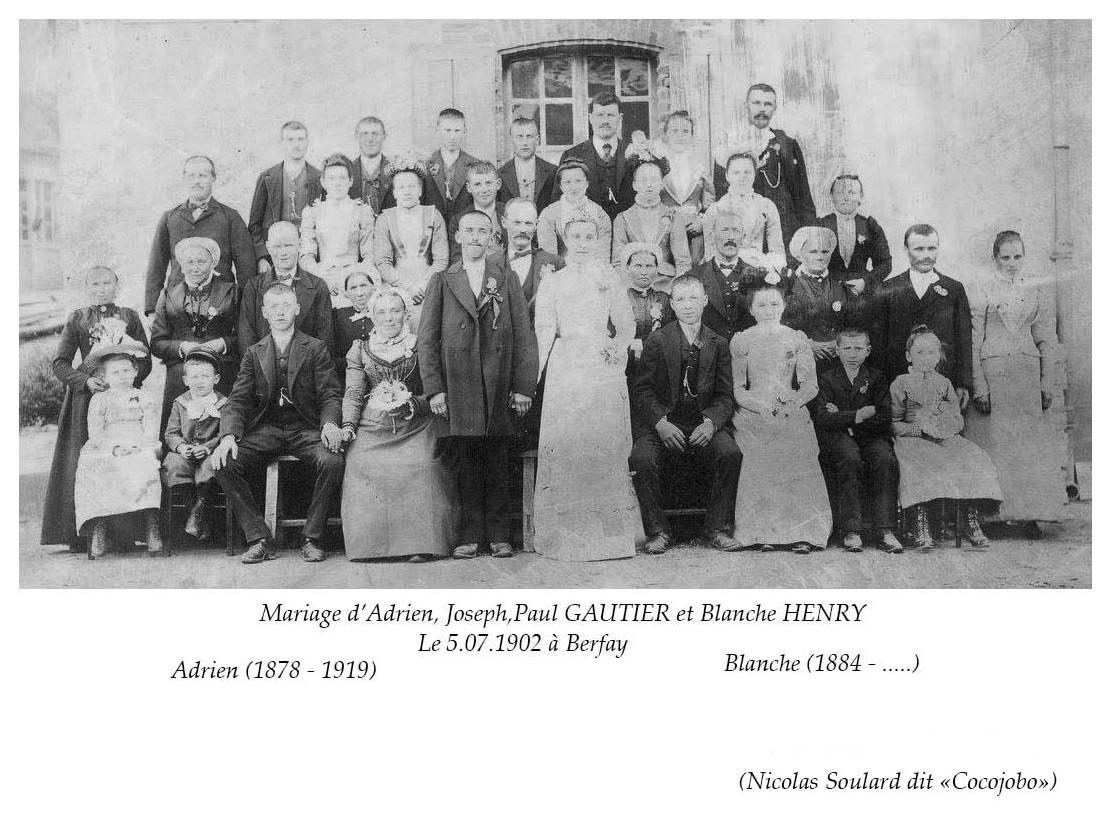 Berfay - Mariage - GAUTIER Adrien, Joseph, Paul et HENRY Blanche - 5 juillet 1902 (Nicolas Soulard dit Cocojobo)