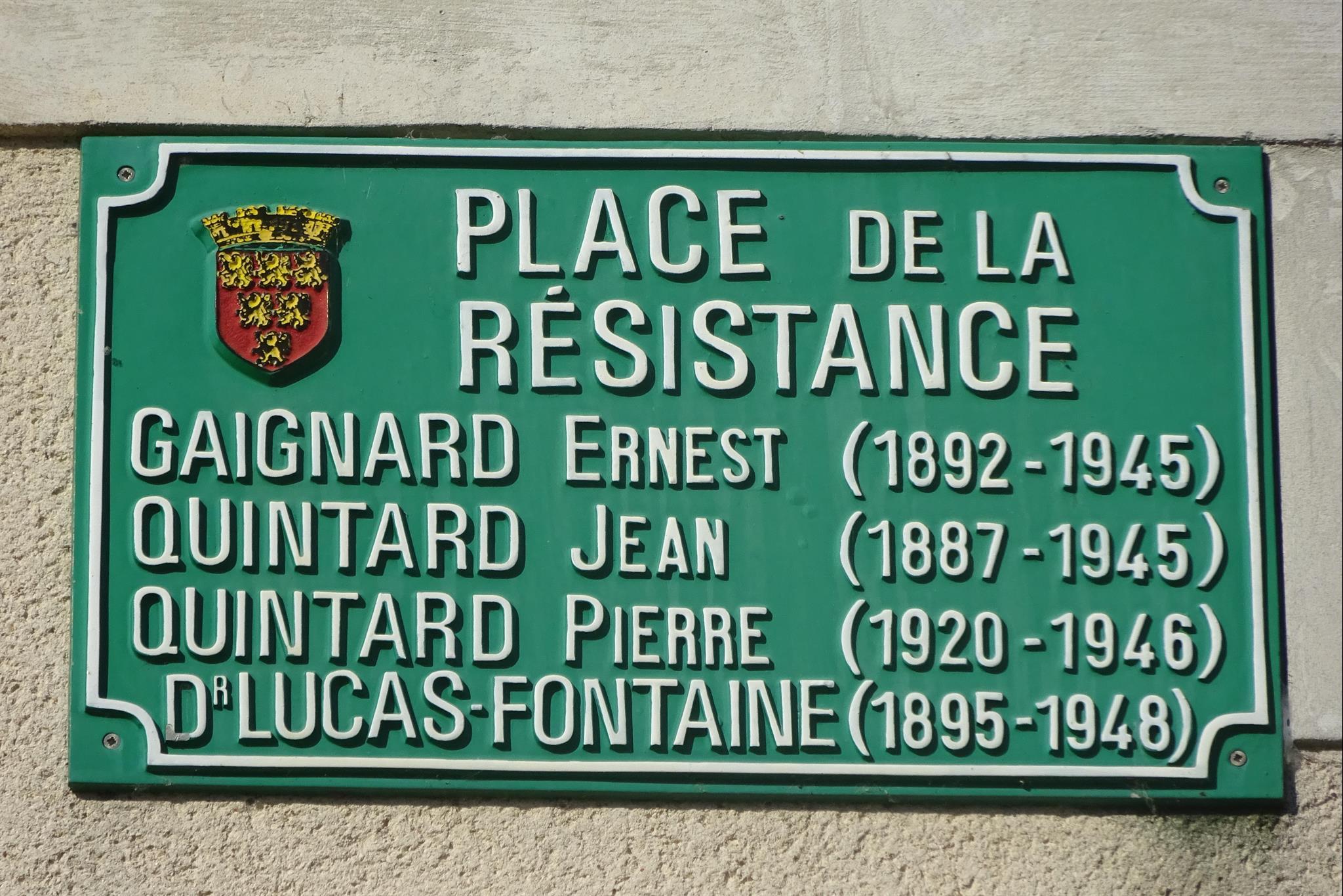 Sillé le Guillaume - Plaque de rue - Place de la Résistance - GAIGNARD Ernest - QUINTARD Jean - QUINTARD Pierre - Dr LUCAS FONTAINE Jean Pierre Marie