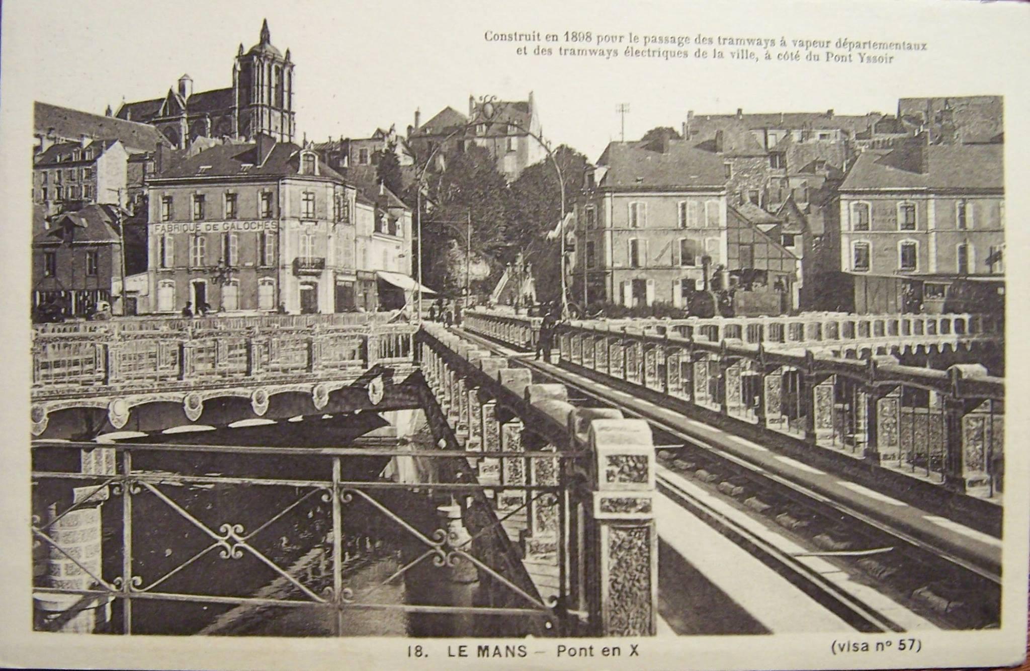 Le Mans - Pont en X - Construit en 1808 pour le passage des tramways à vapeur départementaux et des tramways électriques de la ville, à côté du Pont Yssoir